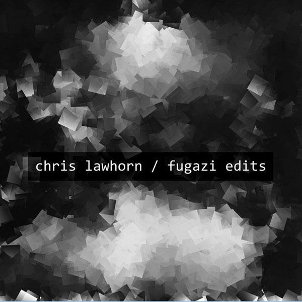 Chris Lawhorn, Fugazi Edits
