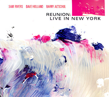 Sam Rivers, Reunion: Live in New York
