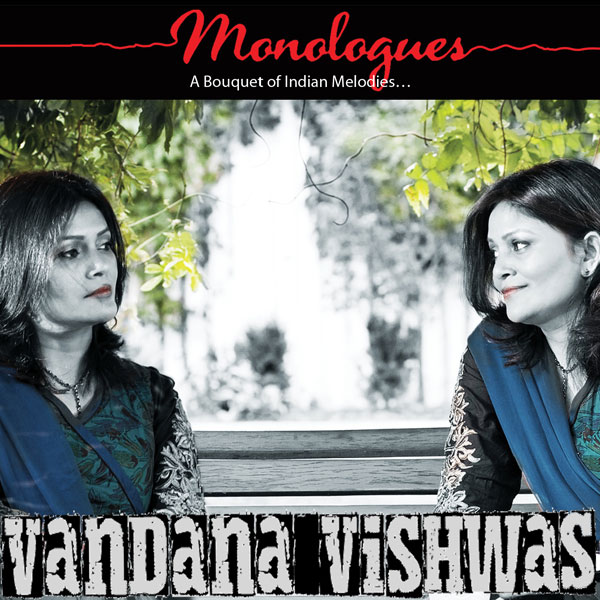 Vandana Vishwas, Monologues