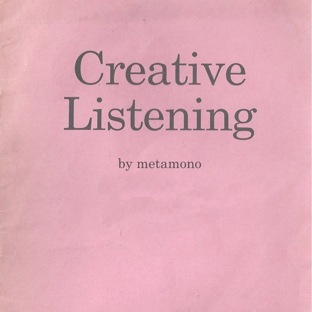 Metamono, Creative Listening